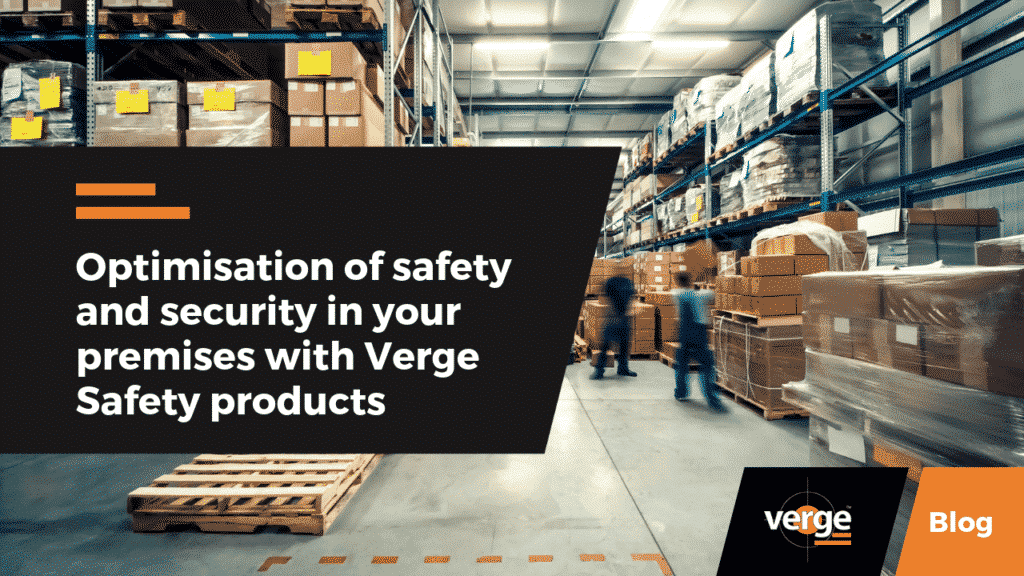 Optimisation of safety and security in your premises with Verge Safety products