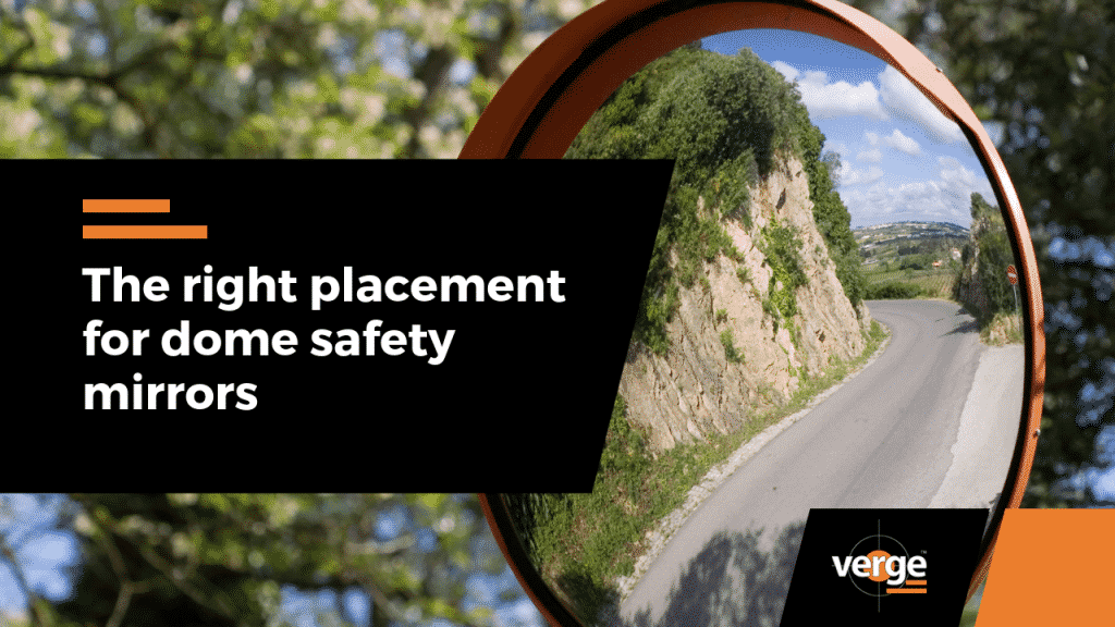 The Right Placement for Dome Safety Mirrors