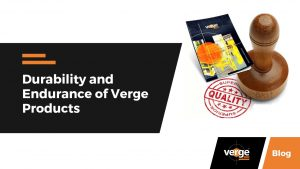 Durability and Endurance of Verge Products