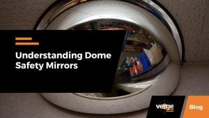 Understanding Dome Safety Mirrors