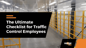 The Ultimate Checklist for Traffic Control Employees
