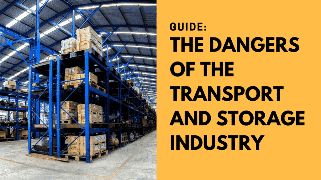 dangers of the transport and storage industry
