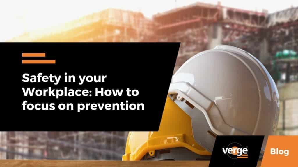 Safety in Your Workplace: How to Focus on Prevention