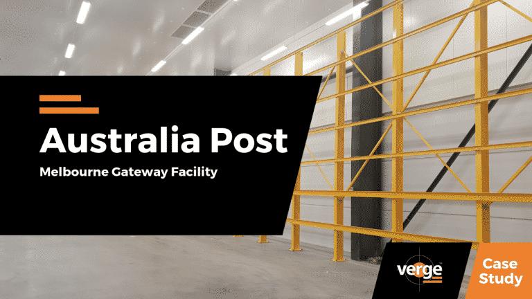 CASE STUDY: AUSTRALIA POST- MELBOURNE GATEWAY FACILITY