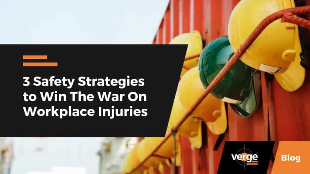 3 Safety Strategies to Win The War On Workplace Injuries