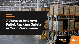 7 Ways to Improve Pallet Racking Safety in Your Warehouse