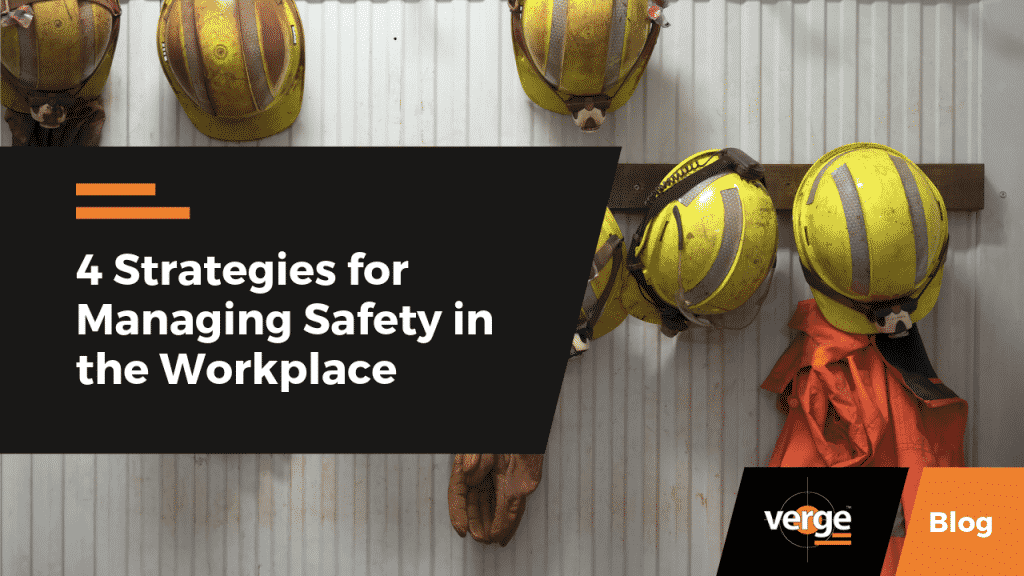 4 Strategies for Managing Safety in the Workplace