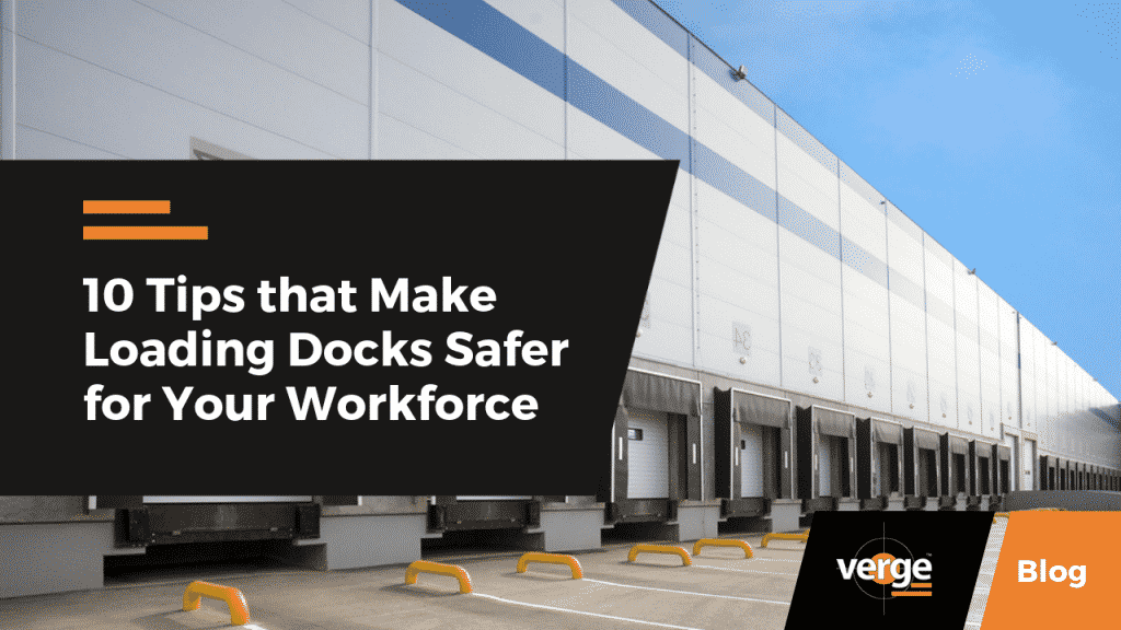 10 Tips that Make Loading Docks Safer for Your Workforce