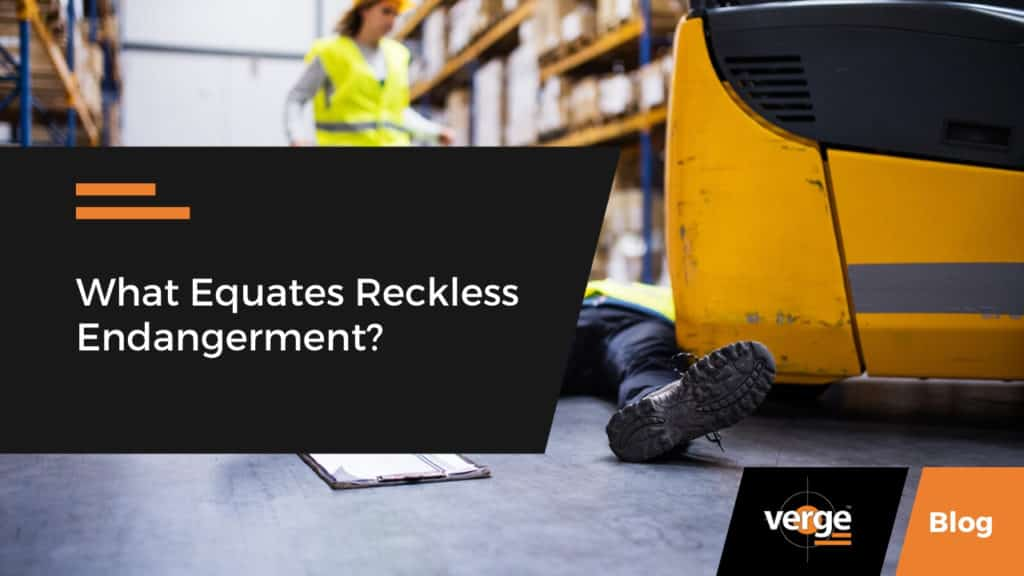 What Equates Reckless Endangerment?