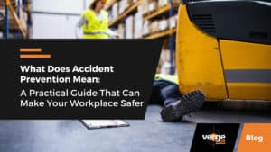 What Does Accident Prevention Mean: A Practical Guide That Can Make Your Workplace Safer