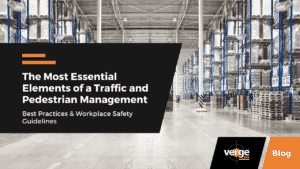 The Most Essential Elements of a Traffic and Pedestrian Management Plan: Best Practices & Workplace Safety Guidelines