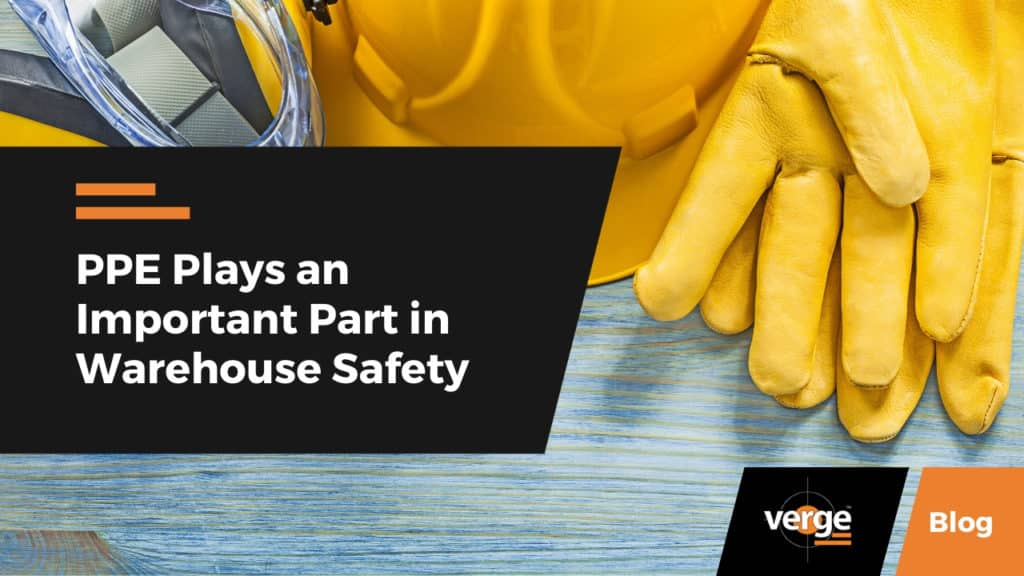 PPE Plays an Important Part in Warehouse Safety