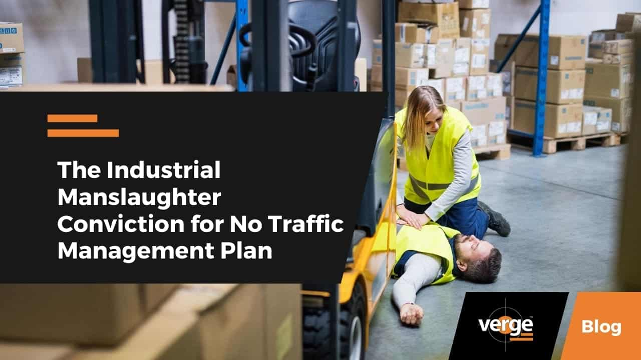 The Industrial Manslaughter Conviction for No Traffic Management Plan