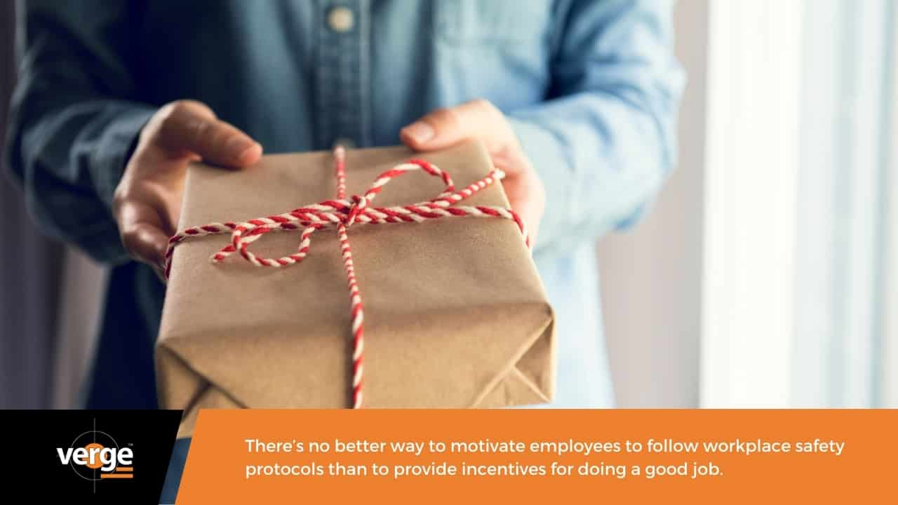 Give incentives to workers who follow workplace guidelines properly.