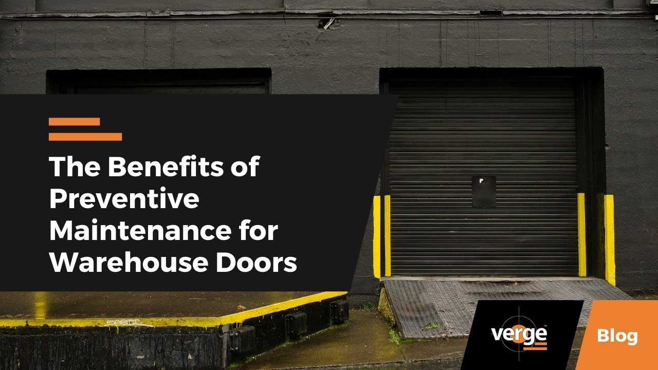 The Benefits of Preventive Maintenance for Warehouse Doors