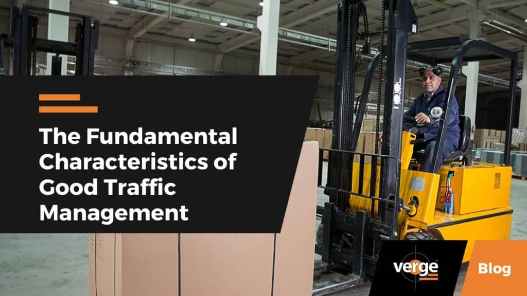 The Fundamental Characteristics of Good Traffic Management