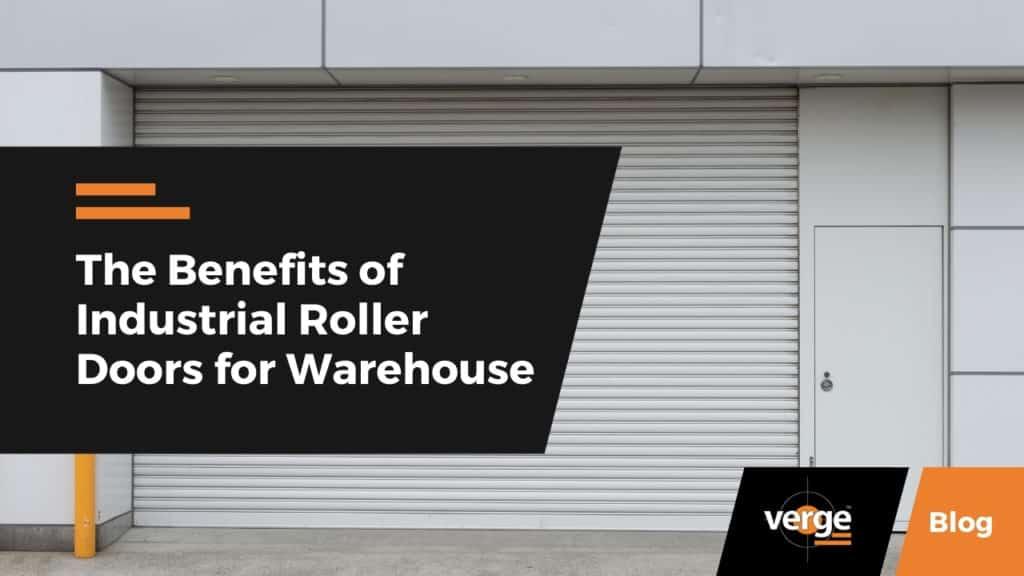 The Benefits of Industrial Roller Doors for Warehouse