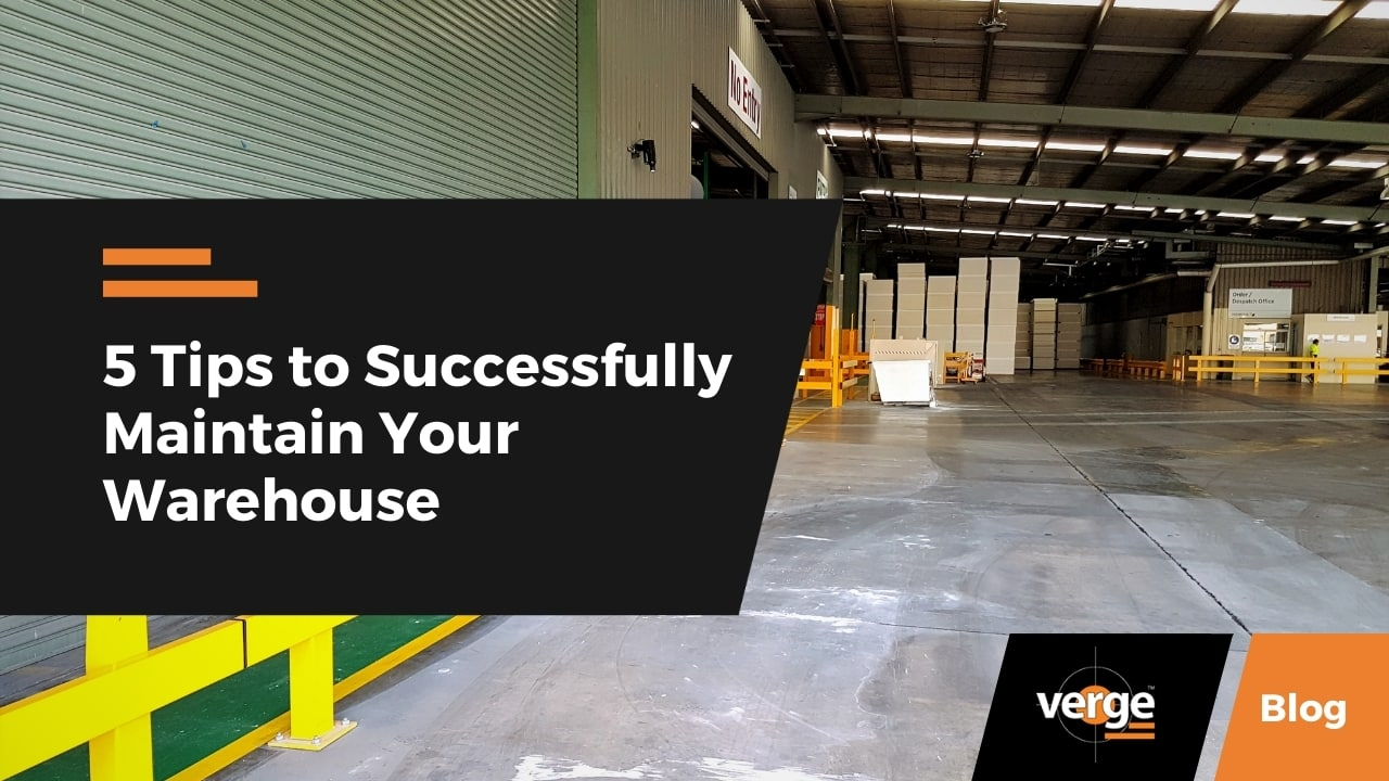 5 Tips to Successfully Maintain Your Warehouse