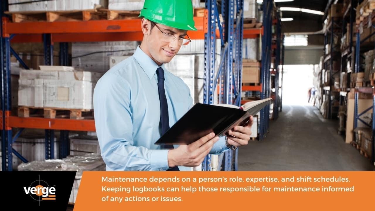 Warehouse Maintenance - Keep a physical logbook.