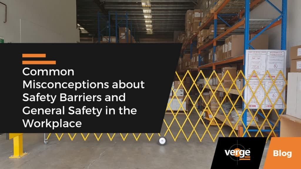 Common Misconceptions about Safety Barriers and General Safety in the Workplace